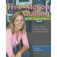 Angela Walters - Free Motion Quilting Softcover Book