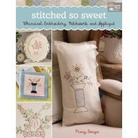 Stitched So Sweet Book- Embroidery  Patchwork & Applique