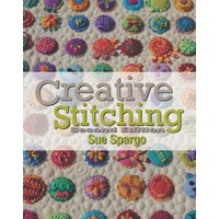 Creative Stitching Second Edition - Sue Spargo
